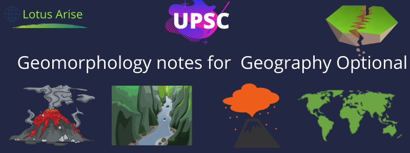 Geomorphology notes for Geography Optional