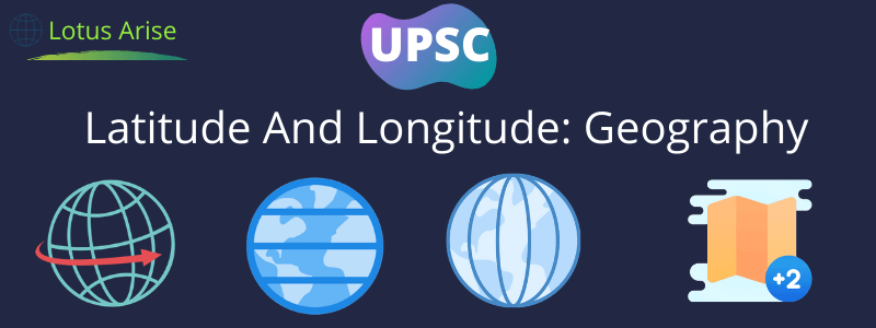 Latitude And Longitude UPSC