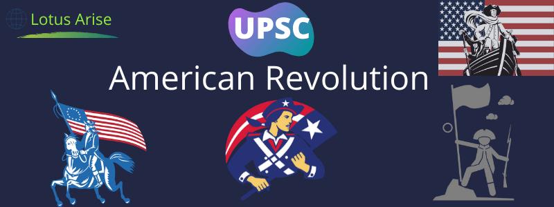 American Revolution UPSC