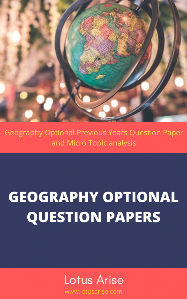 Geography Optional Previous Years Question Paper and Micro Topic analysis