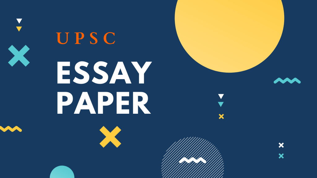 Essay Paper For UPSC