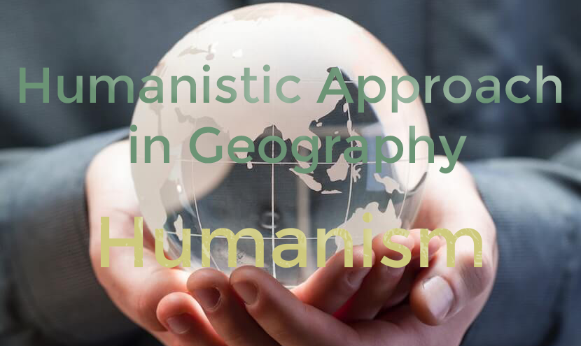 Humanistic Approach in Geography UPSC