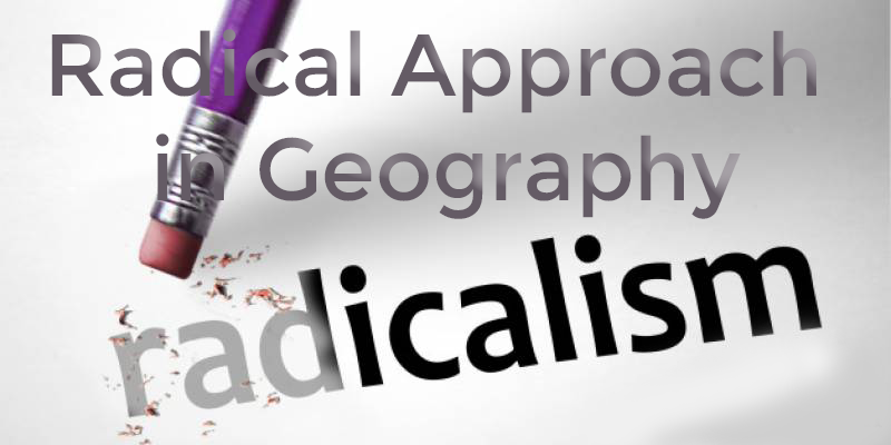 Radical Approach in Geography