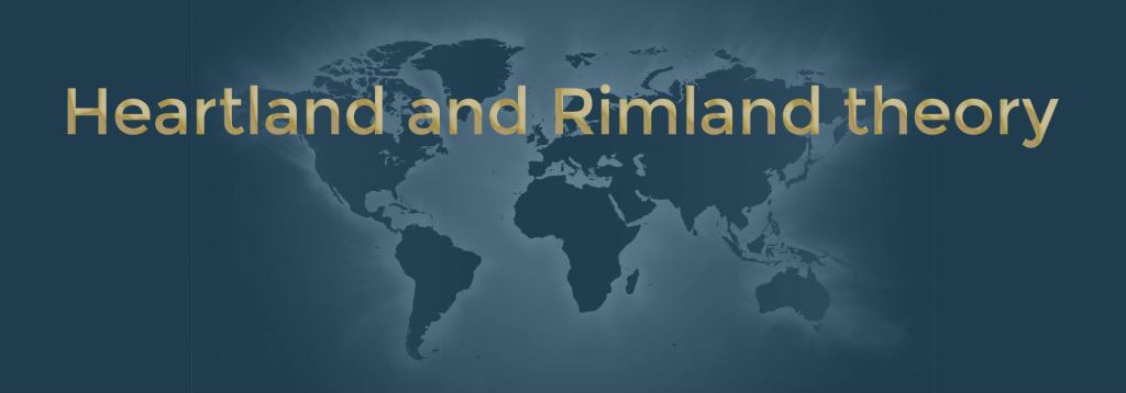 heartland and rimland theory upsc